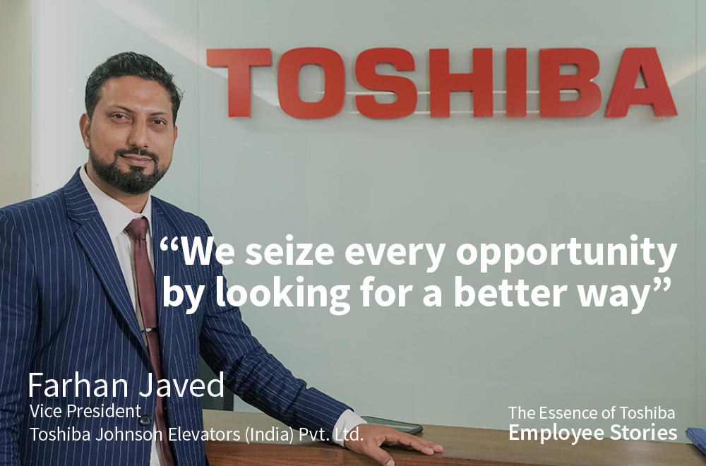 We Are Toshiba: We Seize Every Opportunity by Looking for a Better Way