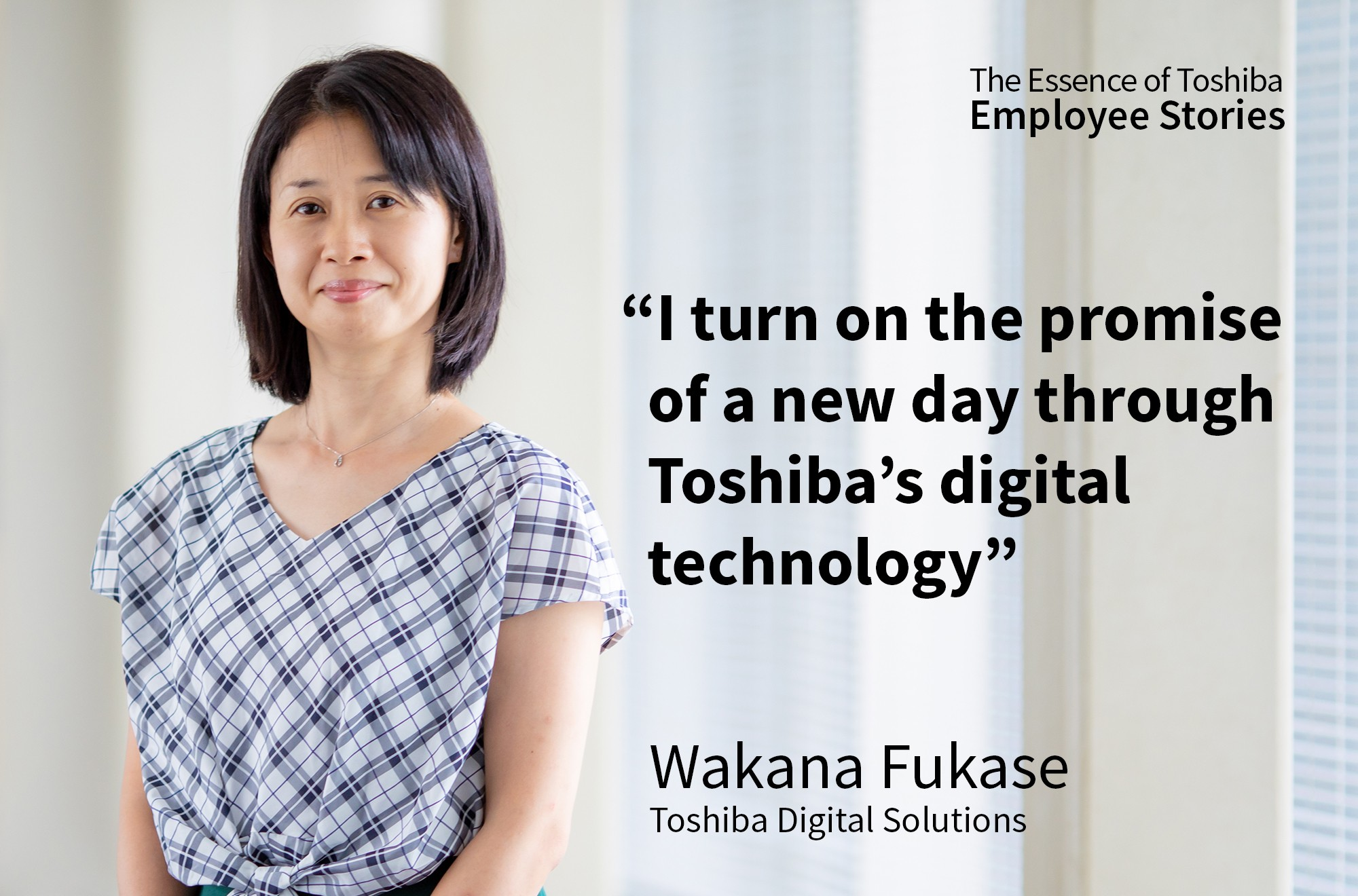 We Are Toshiba: Enabling Digital Technology to Turn on the Promise of a New Day