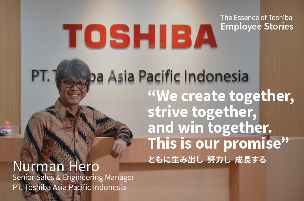 成功に向かってともに生み出す ― We Are Toshiba【インドネシア編】